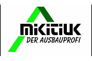 Mikitiuk - Der Ausbauprofi